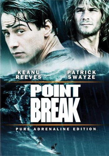 Point Break starring Keanu Reeves and Patrick Swayze