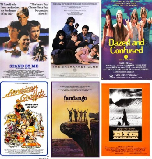 Stand By Me - The Breakfast Club - Dazed and Confused - American Graffiti - Fandango - Big Wednesday