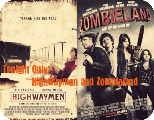 tonight only Highwaymen and Zombieland